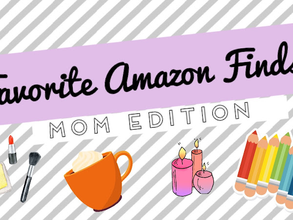 Favorite Amazon Finds: Mom Edition