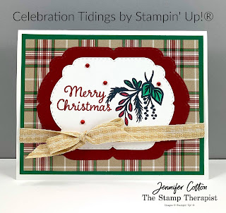 Christmas card with Stampin' Up!'s Celebration Tidings Bundle/Plaid Tidings Suite.  I also used Stampin' Blends to color.  #StampinUp #StampTherapist