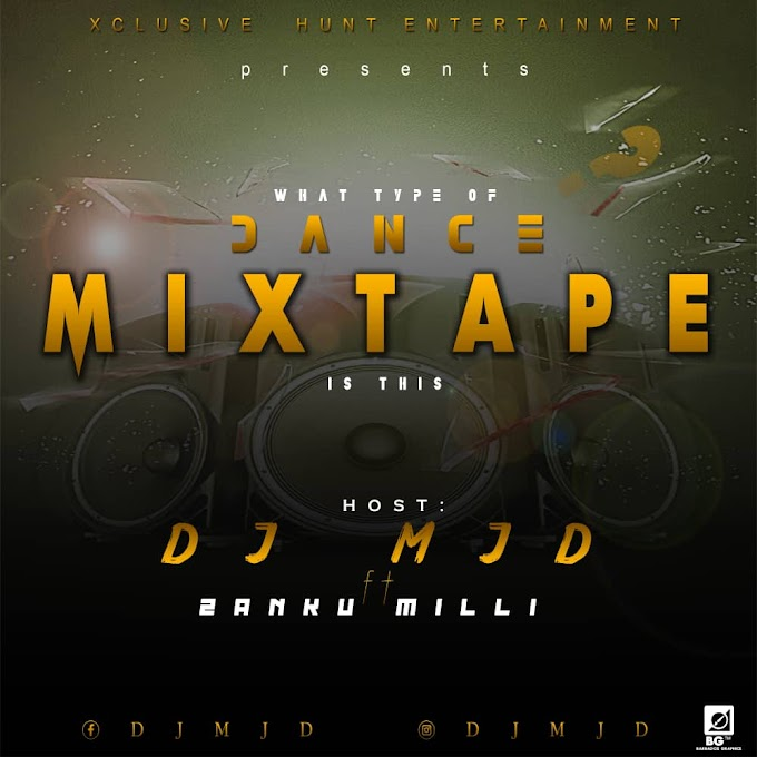 Mixtape: DJ Mjd - Zanku Milli (What Type of Dance)