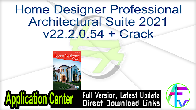 Home Designer Professional Architectural Suite 2021 v22.2.0.54 + Crack