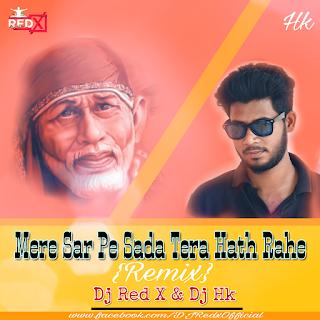 1-no.-Mere-Sar-Pe-Sada-Tera-Hath-Rahe-Remix-Dj-Red-X-Dj-Hk