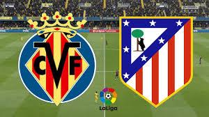 مشاهدة مباراة اتليتكو مدريد وفياريال