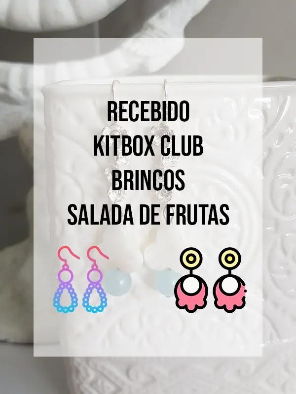 Recebido da Kitbox Club - Brincos Salada de Frutas