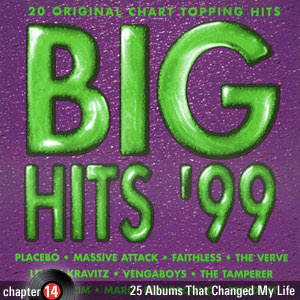 25 Albums That Changed My Life: Chapter 14: Various Artists - Big Hits 99