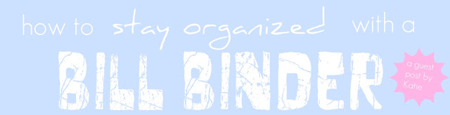 How to Stay Organized with a Bill Binder! - Bonnie Donahue
