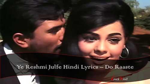 Ye-Reshmi-Julfe-Hindi-Lyrics-Do-Raaste