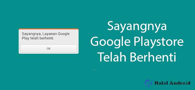 √ 7+ Solusi Sayangnya Google Play Telah Berhenti (+Sebabnya)