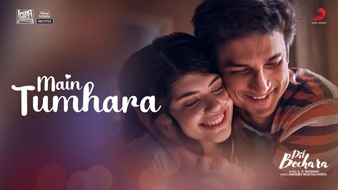 Main Tumhara Lyrics – Dil Bechara | Sushant, Sanjana |A.R. Rahman