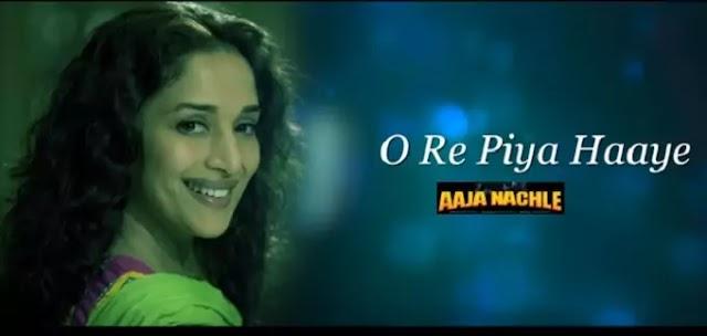 ओ रे पिया लिरिक्स O Re Piya Lyrics in hindi-Aaja Nachle