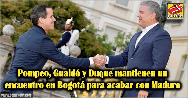 Pompeo, Guaidó y Duque mantienen un encuentro en Bogotá para acabar con Maduro