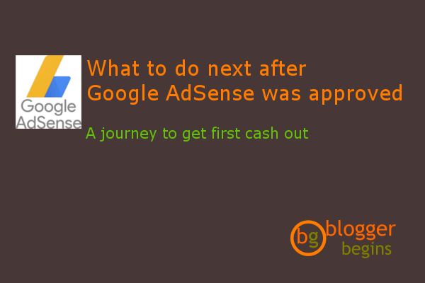 What to do Next after my Google AdSense application was approved