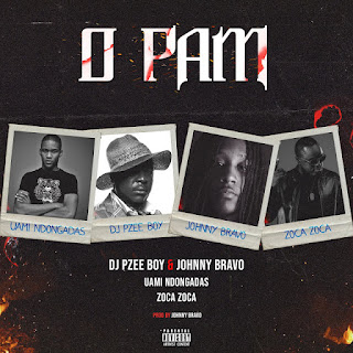 Dj Pzee Boy & Johnny Bravo ft. Uami Ndongadas, Zoca Zoca - O Pam (Afro House) [DOWNLOAD]