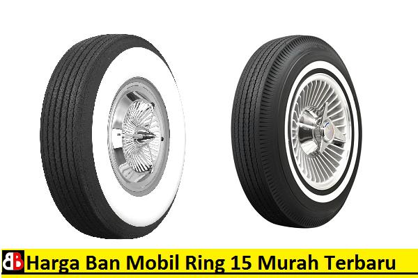 Seringkali kita merasa bosan dengan ukuran ban mobil standar bawaan pabrikan 55 Harga Ban Mobil Ring 15 Semua Ukuran Termurah dan Terbaru