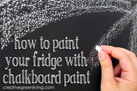 How to Paint Your Fridge with Chalkboard Paint by Creative Green Living