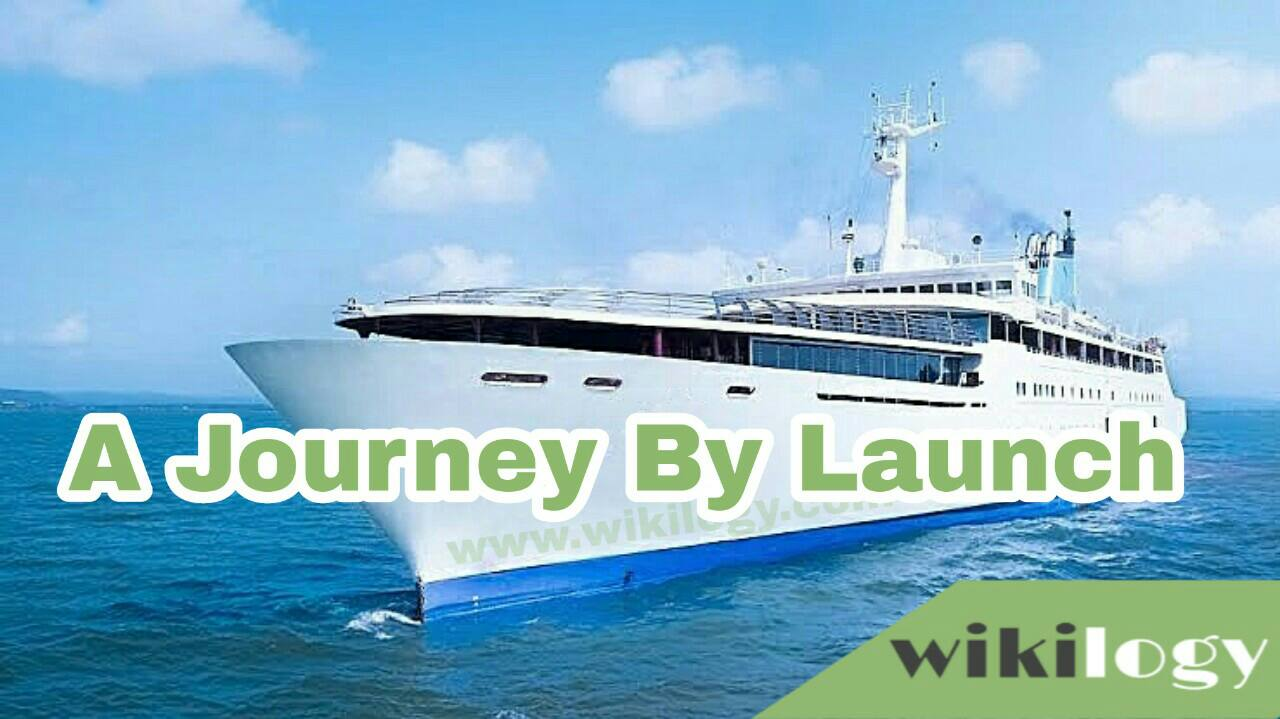 My Experience in a Journey By Launch Paragraph, A Journey By Launch Paragraph