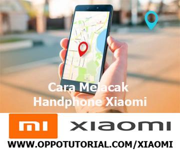 Cara Melacak Handphone Xiaomi