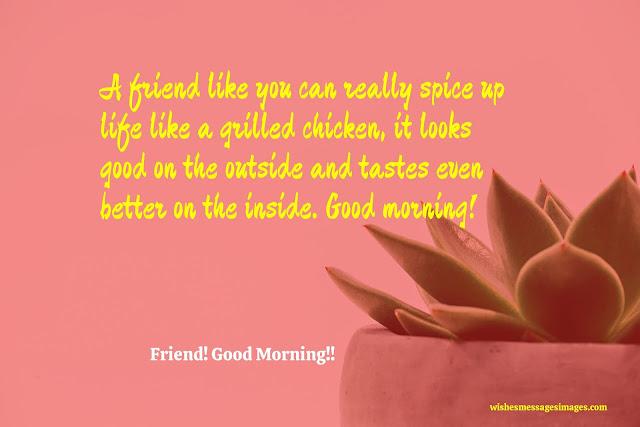 morning friend
