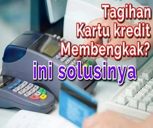 Cara Mengatasi Tagihan Kartu Kredit