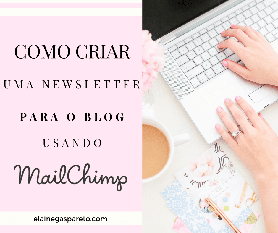 Como criar uma newsletter para o blog usando Mailchimp
