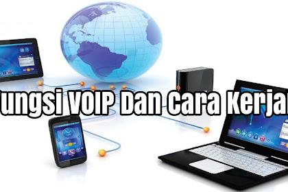 Pengertian, Fungsi  Dan Cara Kerja VOIP ( Voice Oven Internet Protocol )