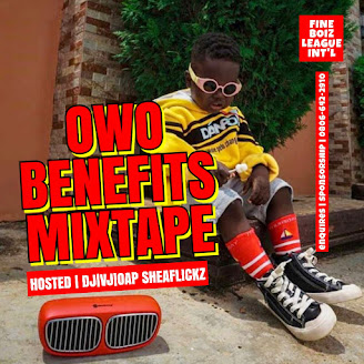 [Mixtape] Dj/Vj/OAP Sheaflickz - Owo Benefits