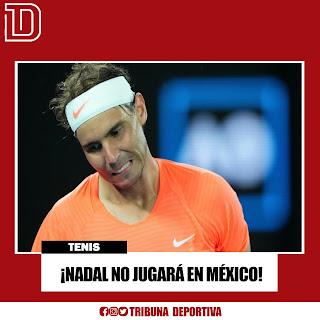 ¡NADAL NO JUGARÁ EN MÉXICO!