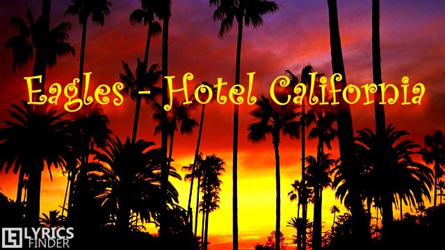 Eagles Hotel California Lyrics