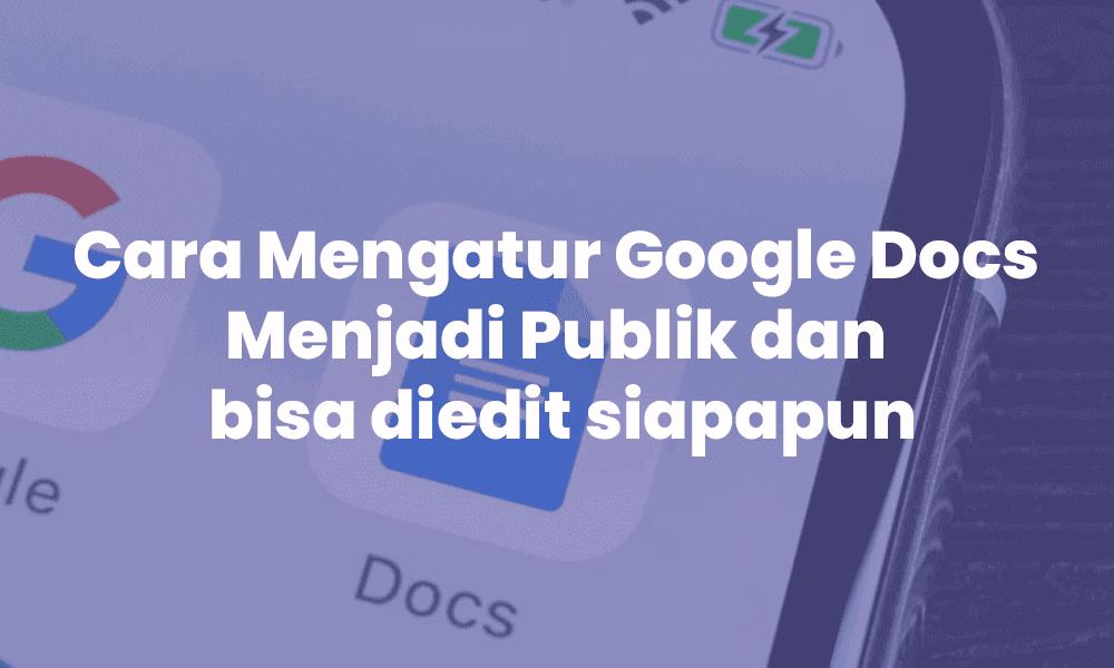 cara merubah hak akses google doc jadi publik