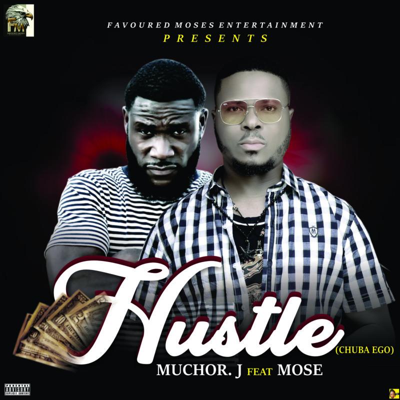 "Muchor J x Mose – ""Hustle"" (Chuba Money) #Arewapublisize"