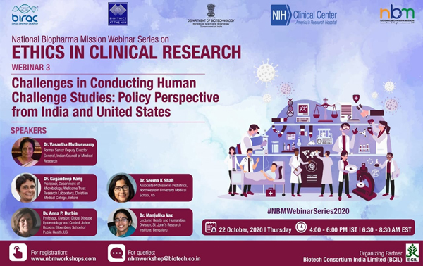 DBT-NIH Webinar Series on Ethics in Clinical Research | Webinar 3- Challenges in Conducting Human Challenge Studies: Policy Perspectives from India and United States | 22 October 2020