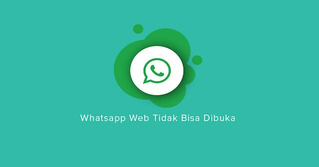 Masalah Whatsapp Web  Tidak Bisa di Buka di Komputer
