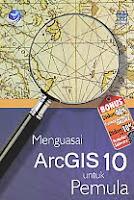 Judul Buku : MENGUASAI ArcGIS 10 untuk Pemula Pengarang : Wahana Komputer Penerbit : ANDI