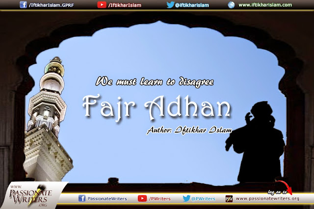 We must learn to disagree: Fajr Azan Issue  - Iftikhar Islam