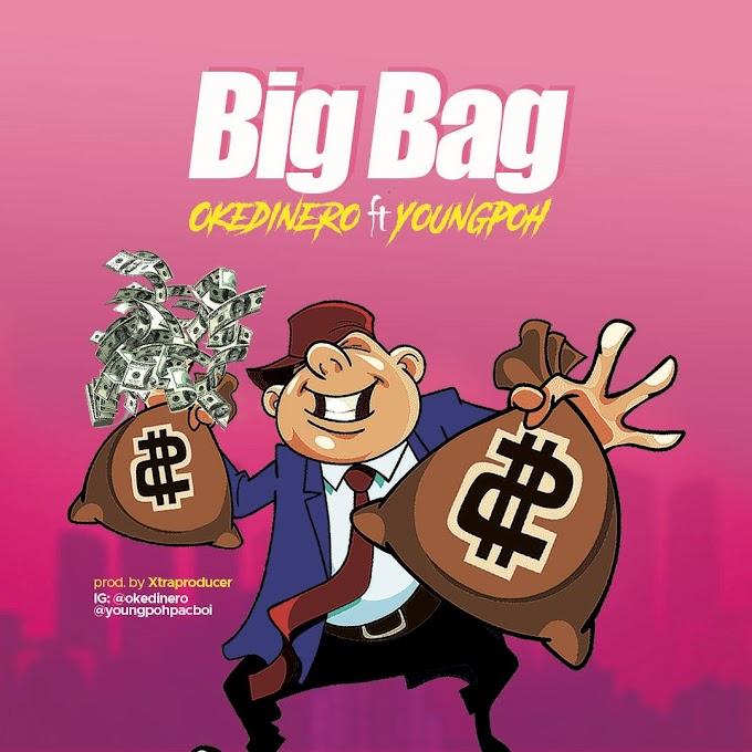 OkeDinero Ft YoungPoh - Big Bag