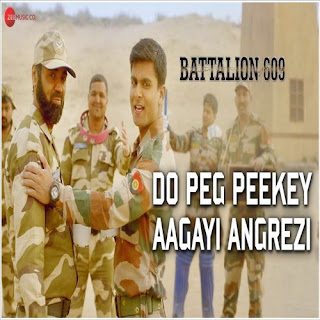 Do Peg Peekey Aagayi Angrezi Lyrics Battalion 609 [2019]