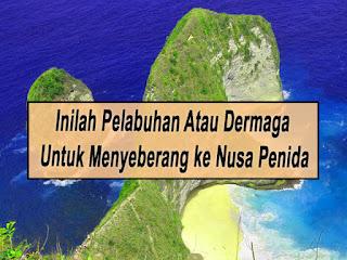 Inilah Pelabuhan Atau Dermaga Untuk Menyeberang ke Nusa Penida