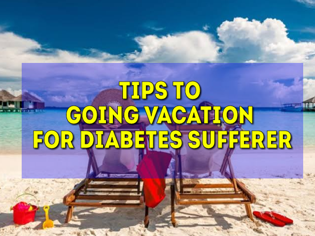 Tips To Going Vacation For Diabetes Sufferer