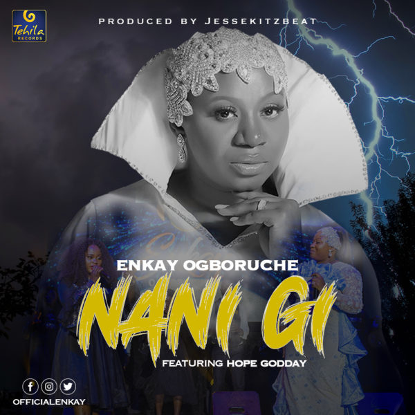 Enkay Ogboruche - Nani Gi Lyrics & Audio