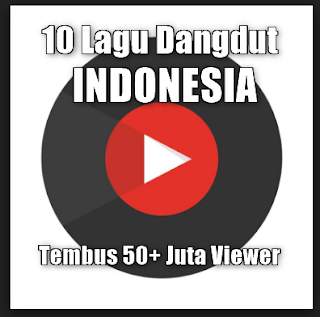 Inilah 10 Lagu Dangdut Indo Paling Top Tembus 50 Juta Penonton Youtube