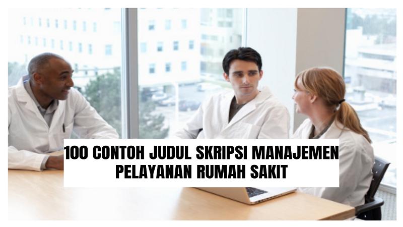 Contoh Judul Skripsi Manajemen Pelayanan Rumah Sakit