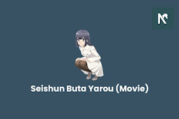 Nonton Anime Seishun Buta Yarou (Movie) Bahasa Indonesia
