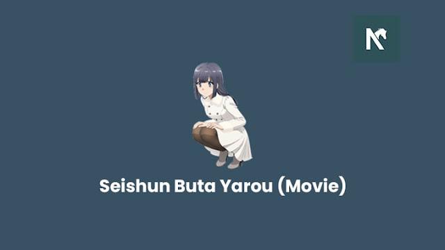 Nonton anime Seishun Buta Yarou (Movie) Sub Indo