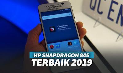 Berikut Saya telah merangkum dan merekomendasikan kepada Anda 7 Rekomendasi HP Snapdragon 845 Terbaik dan Murah 2019, Mulai 3 Jutaan