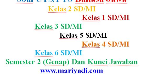 Soal Uts Bahasa Jawa Kelas 5 Sd Mi Semester 2 Genap Dan Kunci Jawaban Mariyadi Com