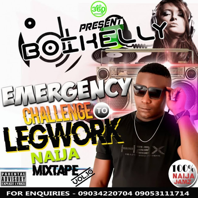 MIXTAPE: DJ Boikelly – Emergency Challenge To Legwork Naija Mixtape Vol. 10 - www.mp3made.com.ng