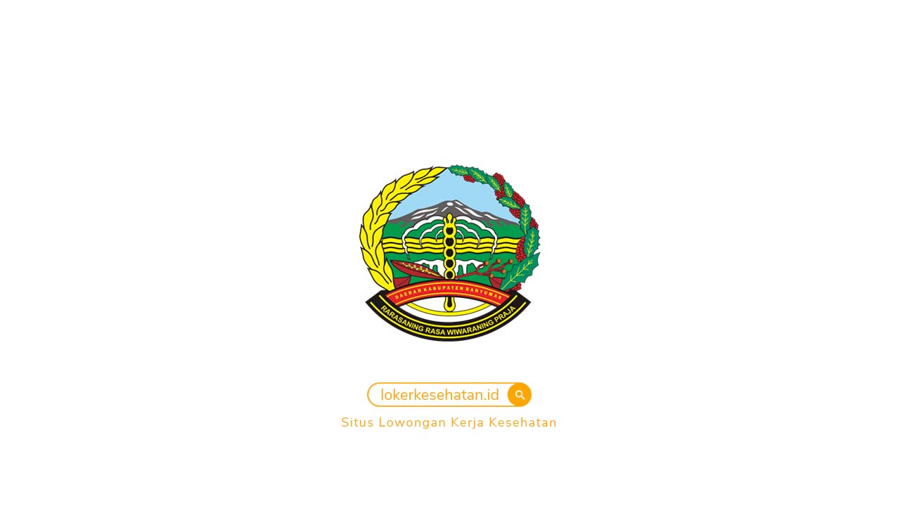 Pengadaan Pegawai Non PNS pada RSUD Ajibarang Banyumas Jawa Tengah 2021