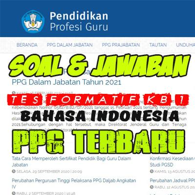 Soal dan Jawaban Tes Formatif Modul Bahasa Indonesia KB 1 PPG 2021