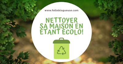 astuce, nettoyage, nettoyer, écologique, ecologique, écologie, économie, maison, folle blogueuse, influenceuse, testeuse, blogueuse