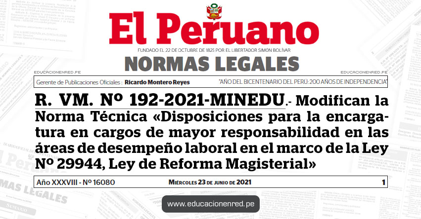 R. VM. Nº 192-2021-MINEDU.- Modifican la Norma Técnica denominada «Disposiciones para la encargatura en cargos de mayor responsabilidad en las áreas de desempeño laboral en el marco de la Ley Nº 29944, Ley de Reforma Magisterial»
