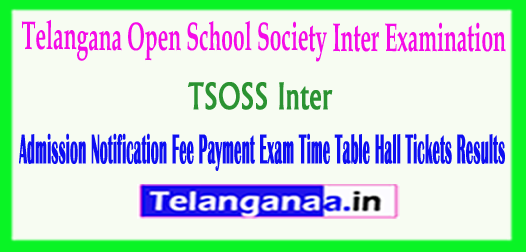 TSOSS Inter Telangana Open School Admission Notification Fee Payment Exam Time Table Hall Tickets Results 2018